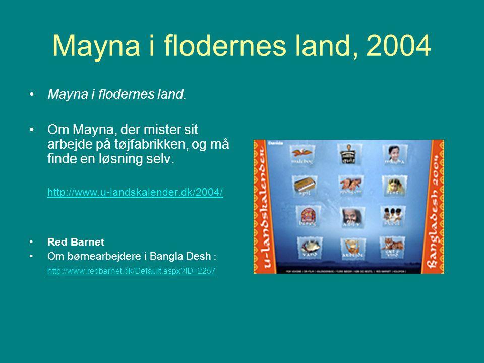 Mayna i flodernes land, 2004 Mayna i flodernes land.