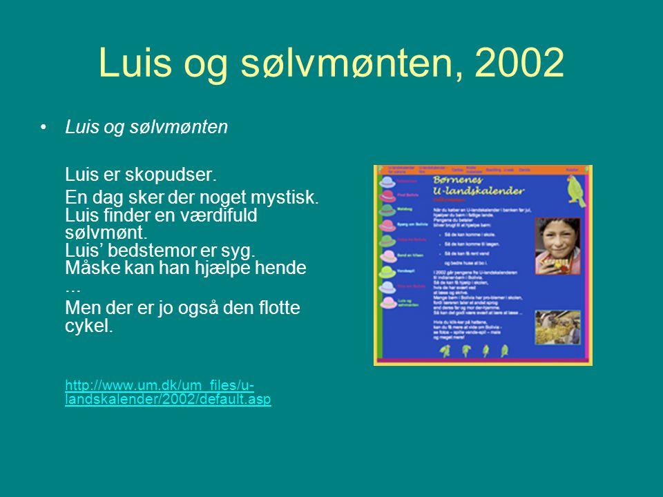 Luis og sølvmønten, 2002 Luis er skopudser. Luis og sølvmønten