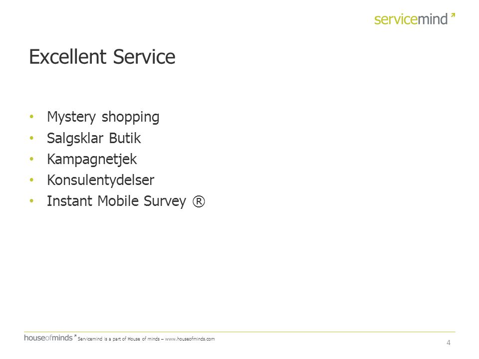 Excellent Service Mystery shopping Salgsklar Butik Kampagnetjek