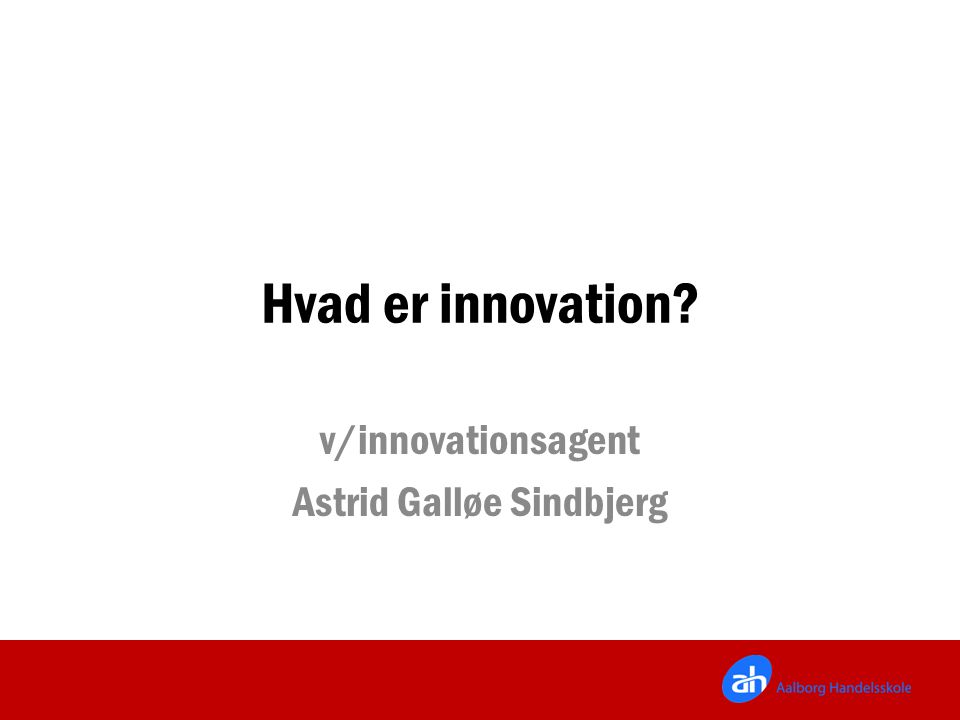 v/innovationsagent Astrid Galløe Sindbjerg