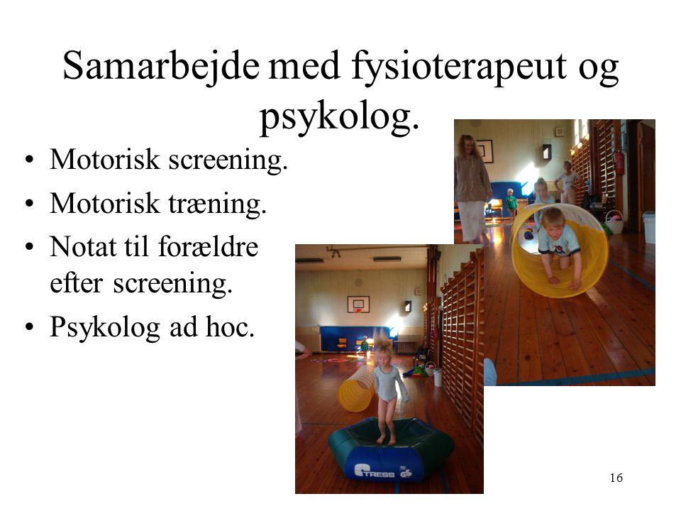 Samarbejde med fysioterapeut og psykolog.