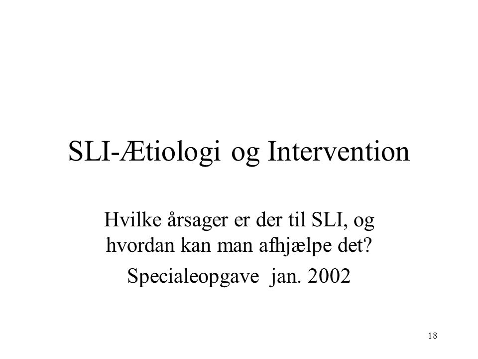 SLI-Ætiologi og Intervention