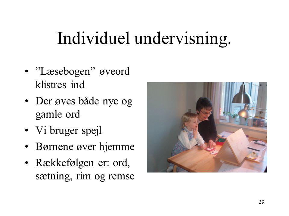 Individuel undervisning.