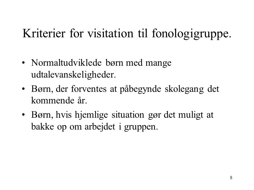 Kriterier for visitation til fonologigruppe.