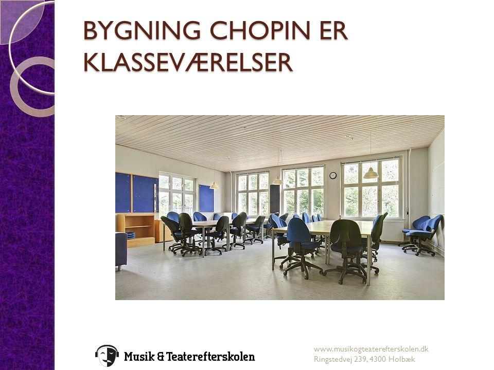 BYGNING CHOPIN ER KLASSEVÆRELSER
