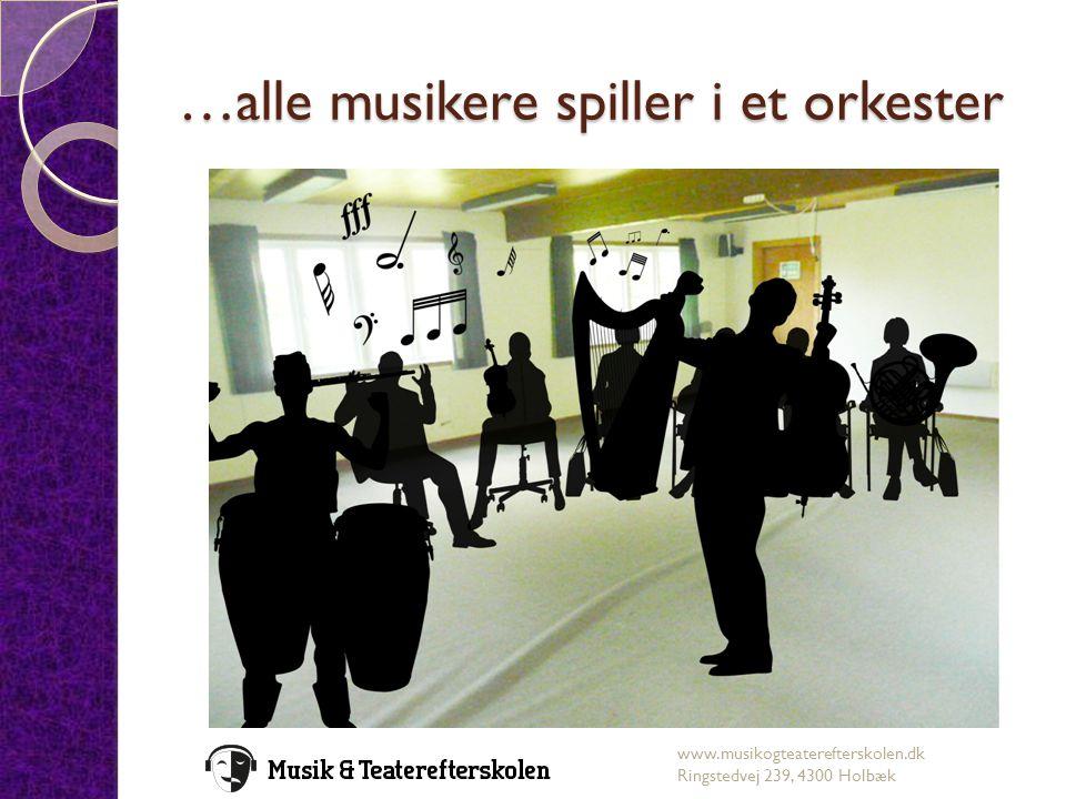 …alle musikere spiller i et orkester