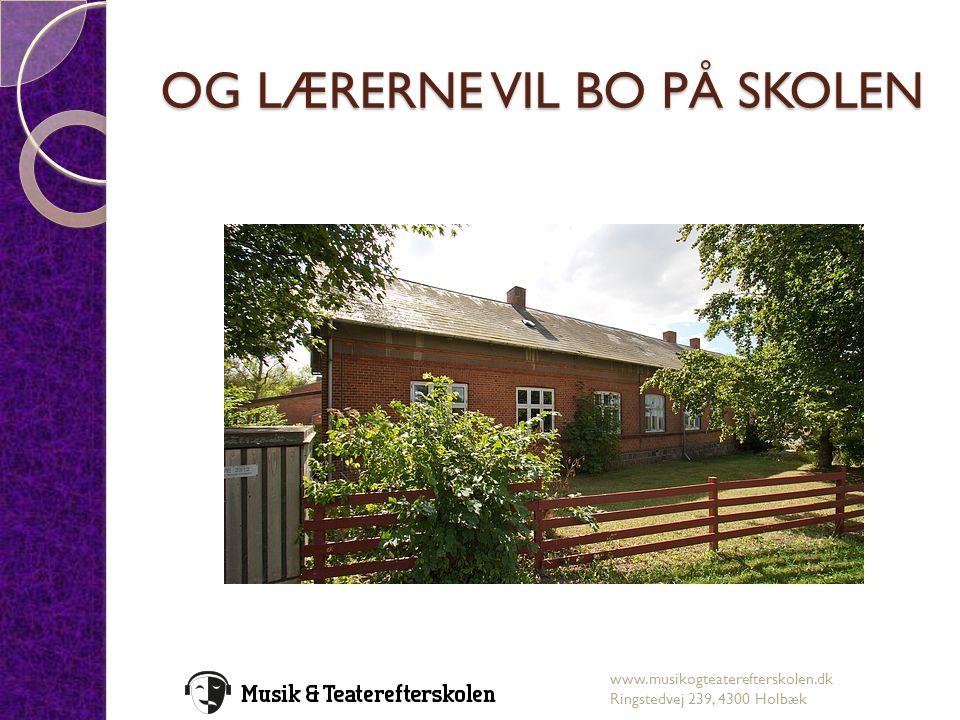 OG LÆRERNE VIL BO PÅ SKOLEN