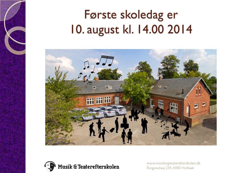 Første skoledag er 10. august kl. 14.00 2014