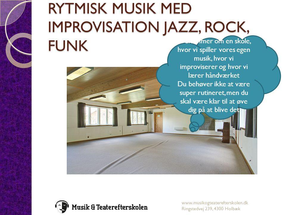 RYTMISK MUSIK MED IMPROVISATION JAZZ, ROCK, FUNK