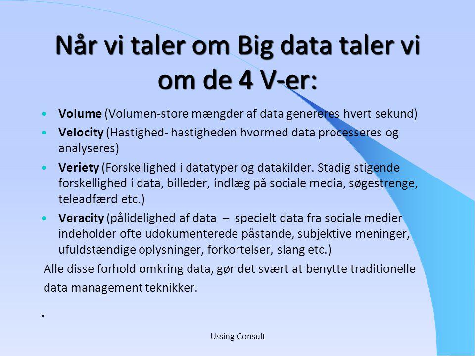 Når vi taler om Big data taler vi om de 4 V-er: