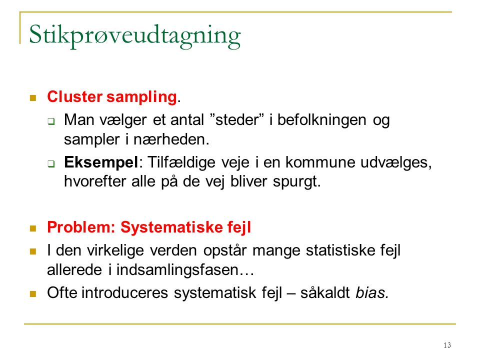 Stikprøveudtagning Cluster sampling.