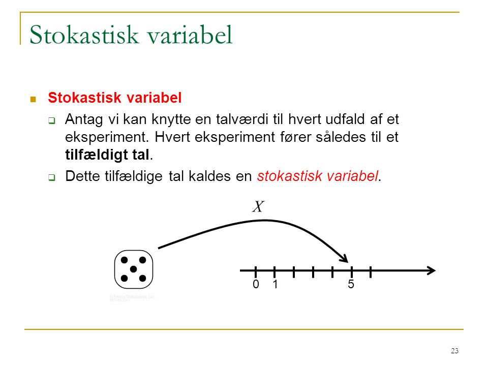 Stokastisk variabel X Stokastisk variabel