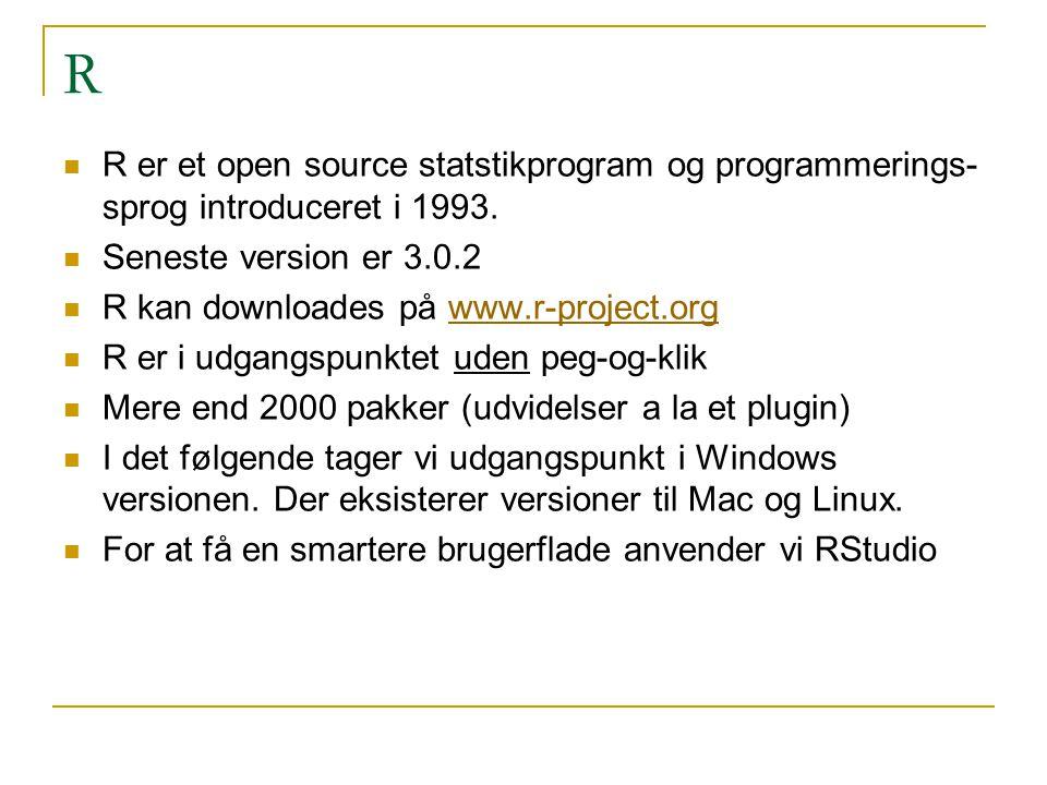 R R er et open source statstikprogram og programmerings-sprog introduceret i 1993. Seneste version er 3.0.2.