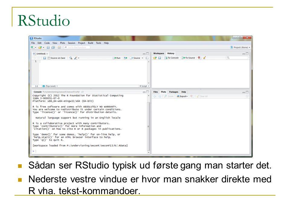 RStudio Sådan ser RStudio typisk ud første gang man starter det.