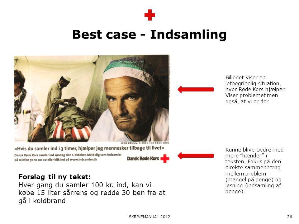 Best case - Indsamling Forslag til ny tekst: