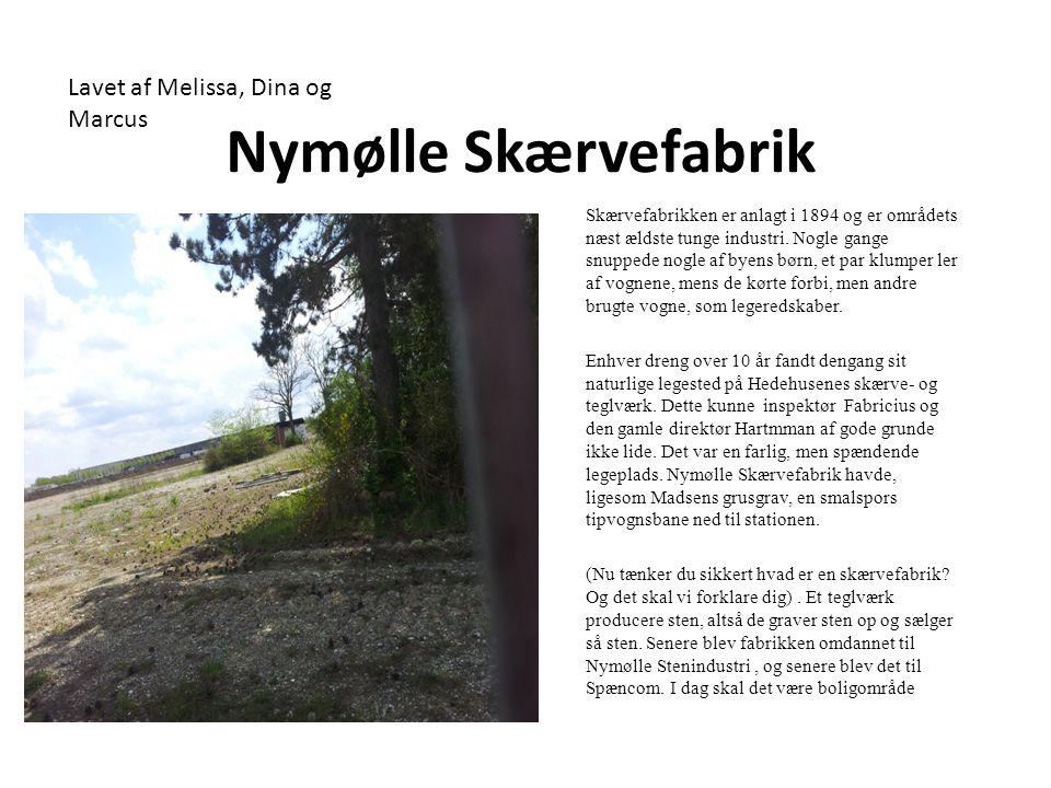 Nymølle Skærvefabrik Lavet af Melissa, Dina og Marcus