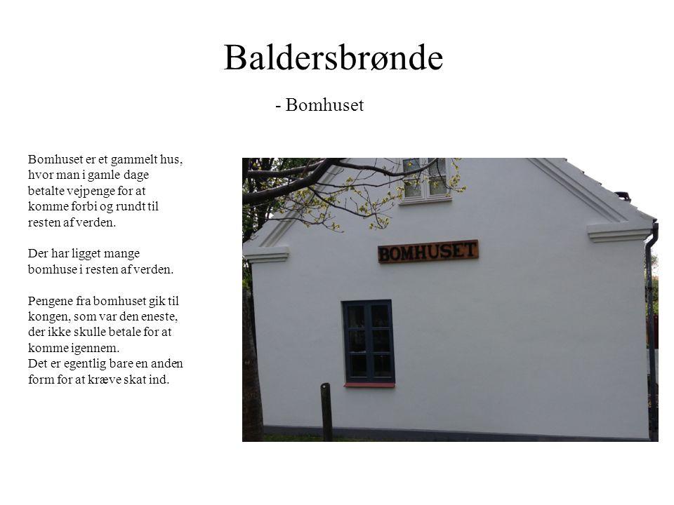 Baldersbrønde - Bomhuset