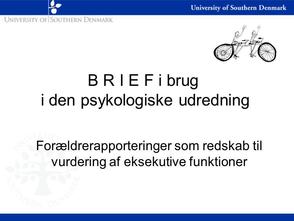 B R I E F i brug i den psykologiske udredning