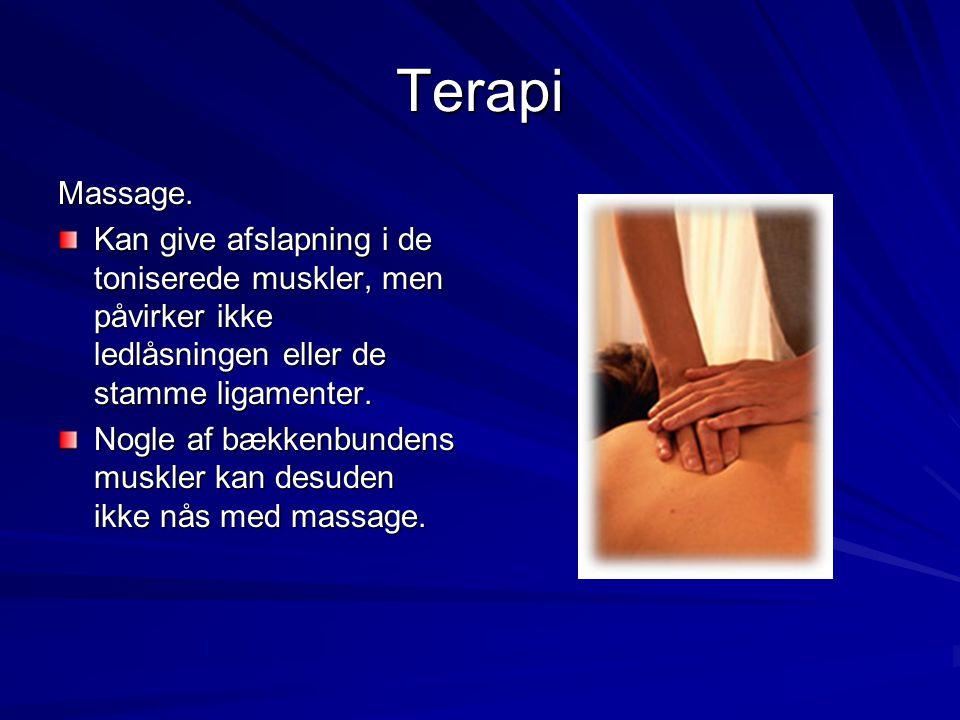Terapi Massage. Kan give afslapning i de toniserede muskler, men påvirker ikke ledlåsningen eller de stamme ligamenter.