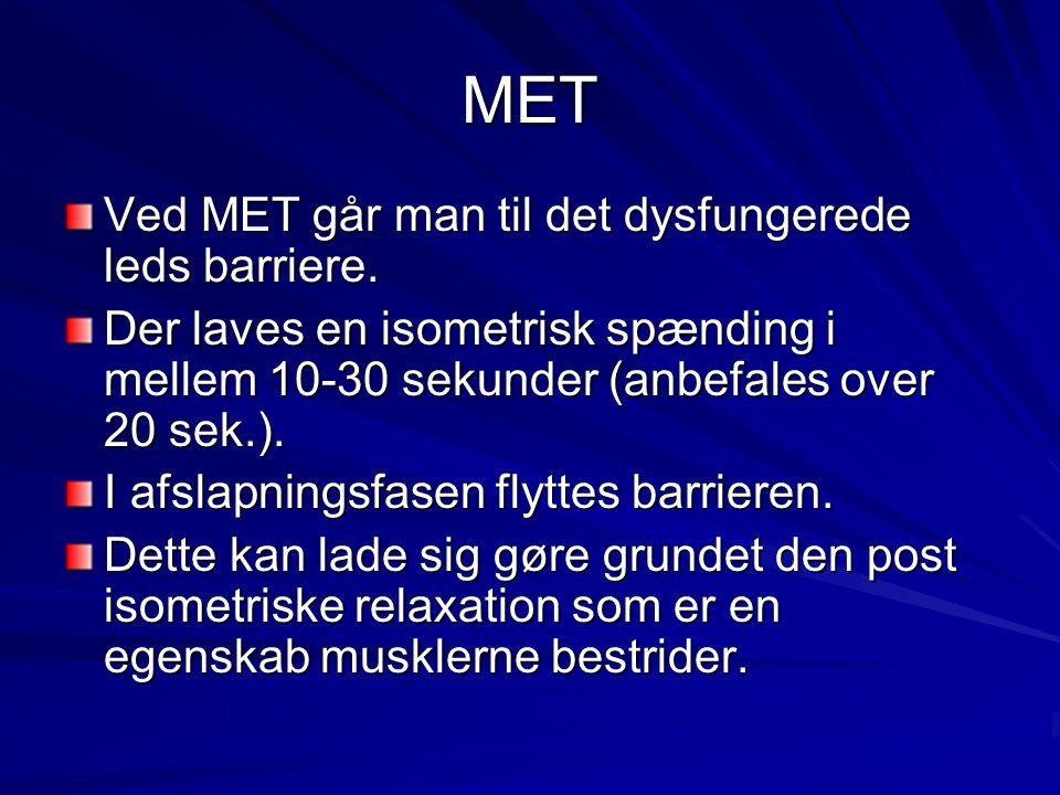 MET Ved MET går man til det dysfungerede leds barriere.