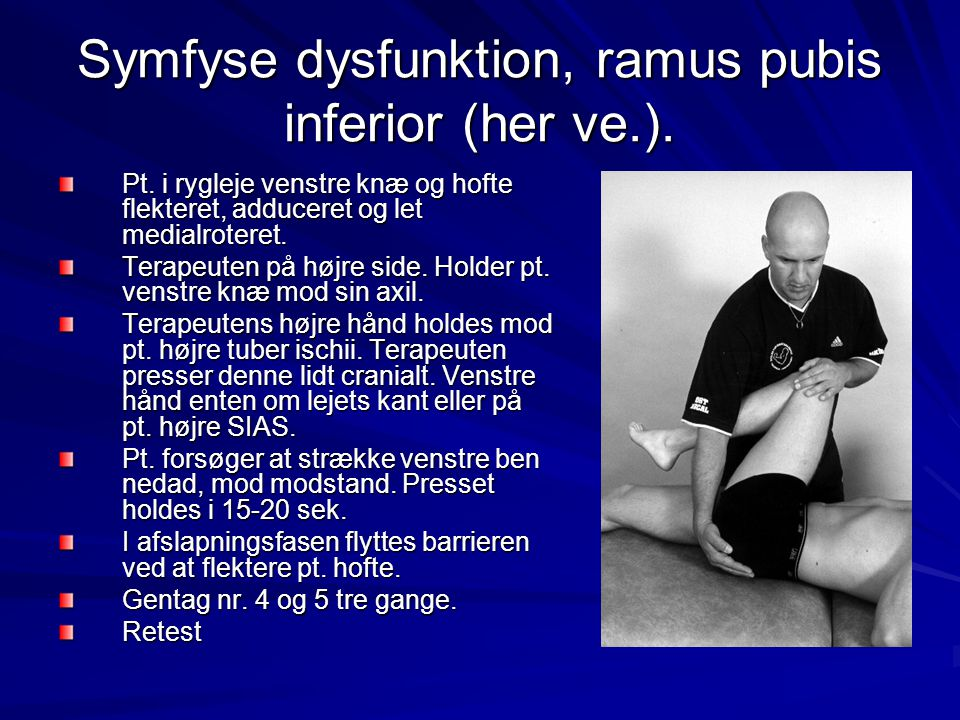 Symfyse dysfunktion, ramus pubis inferior (her ve.).
