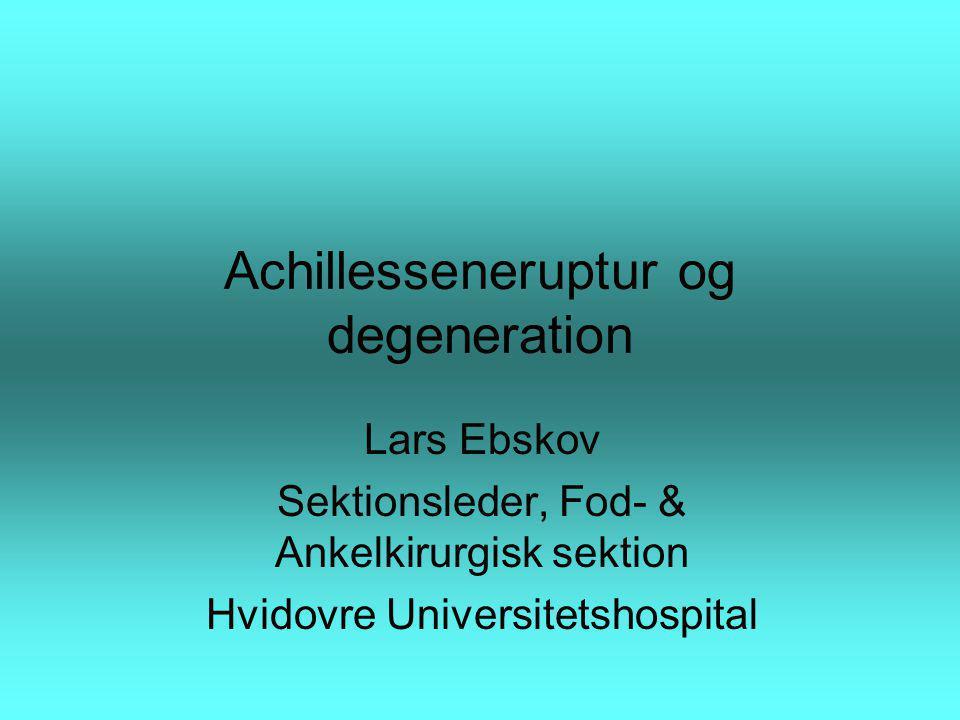 Achillesseneruptur og degeneration