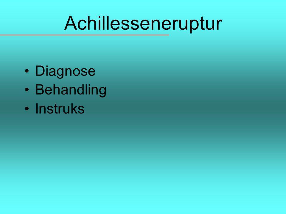 Achillesseneruptur Diagnose Behandling Instruks
