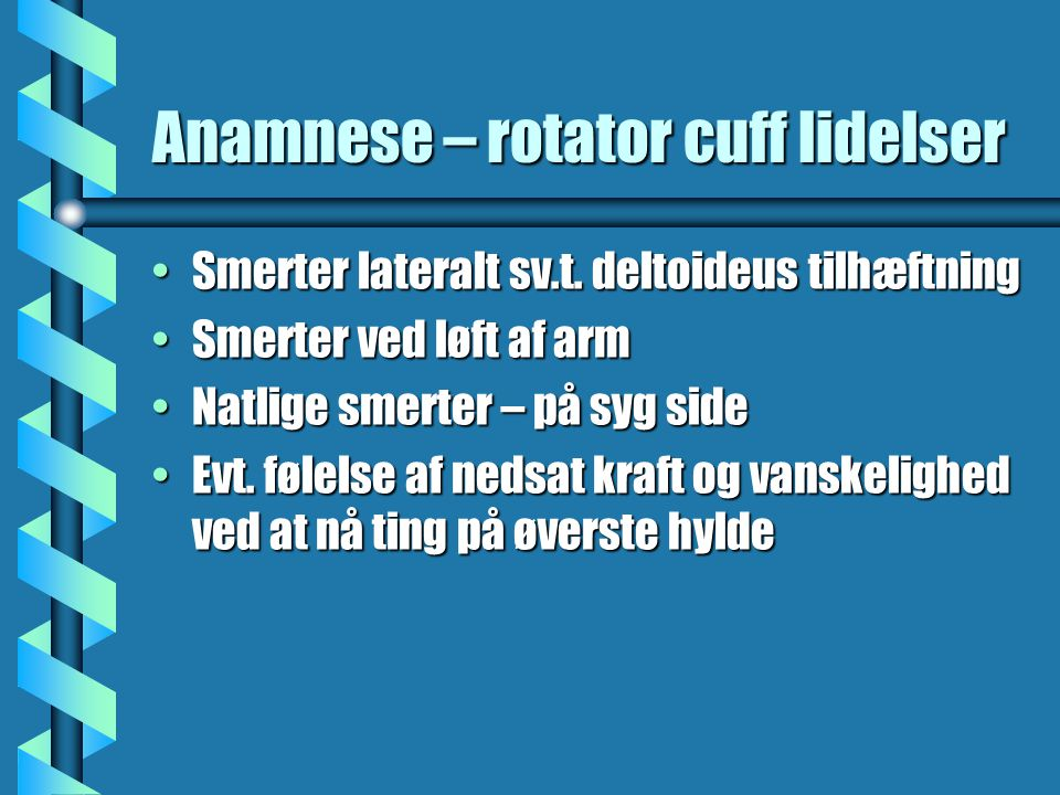Anamnese – rotator cuff lidelser