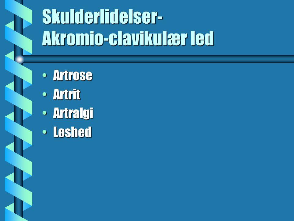 Skulderlidelser- Akromio-clavikulær led