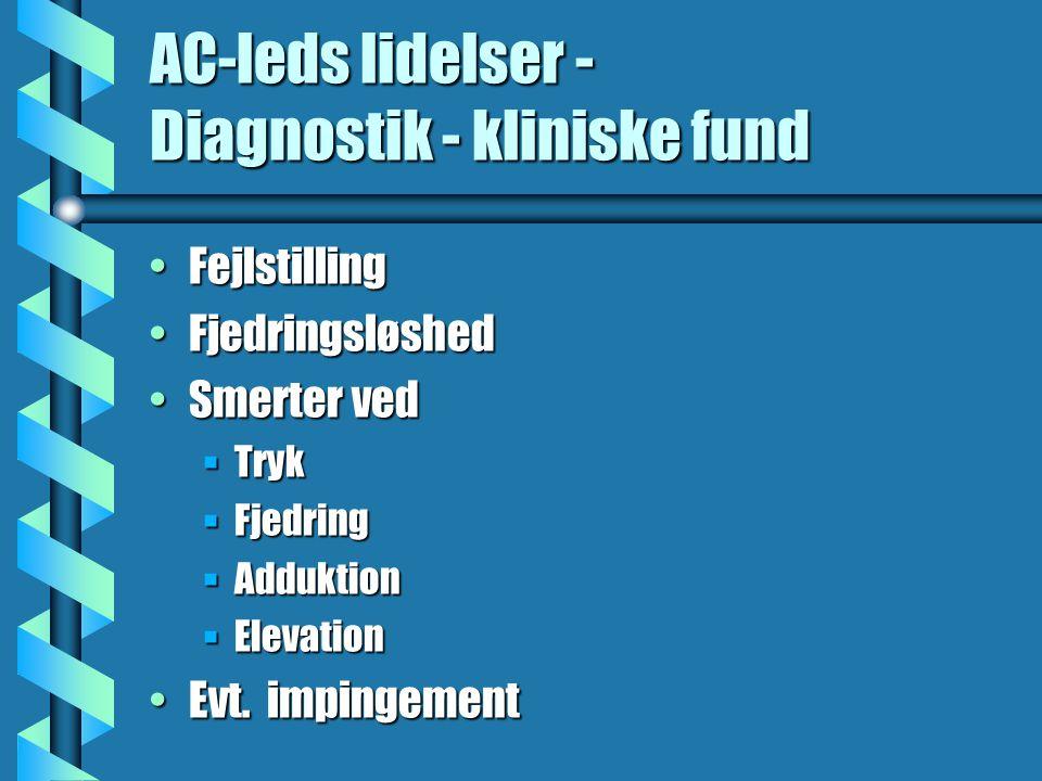 AC-leds lidelser - Diagnostik - kliniske fund