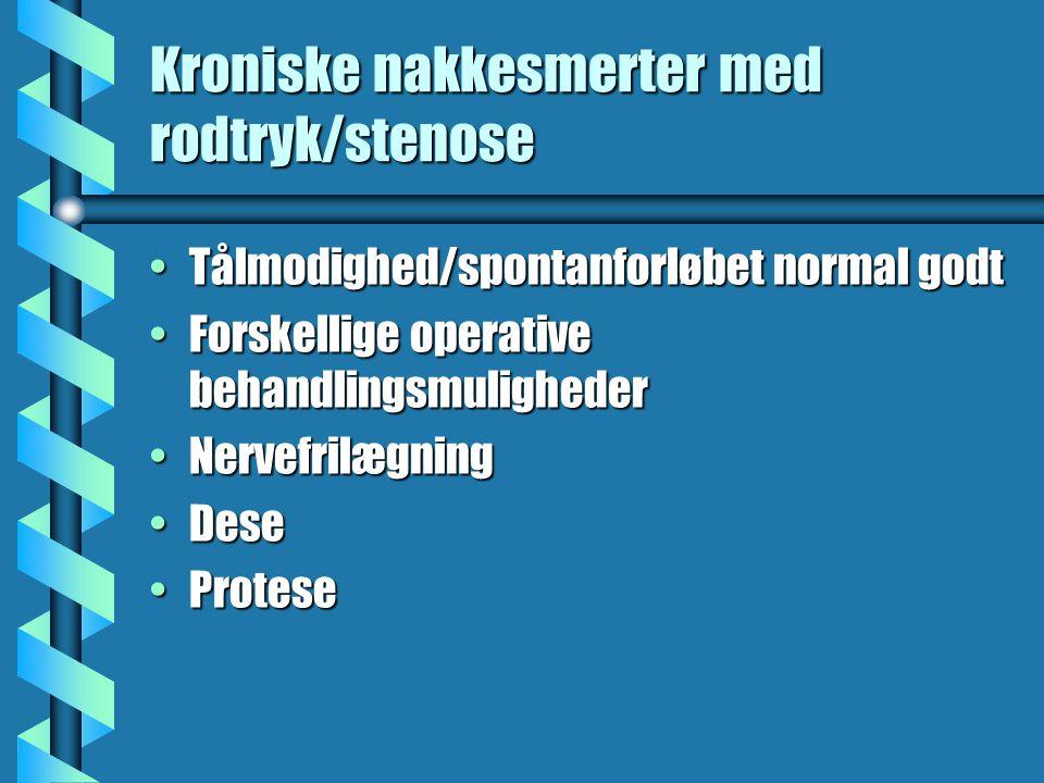 Kroniske nakkesmerter med rodtryk/stenose