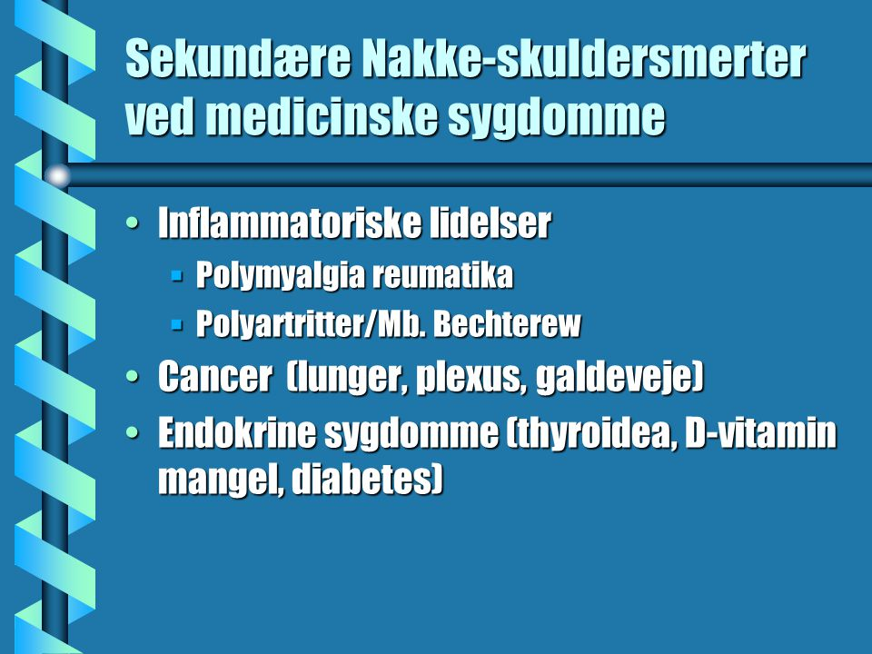 Sekundære Nakke-skuldersmerter ved medicinske sygdomme