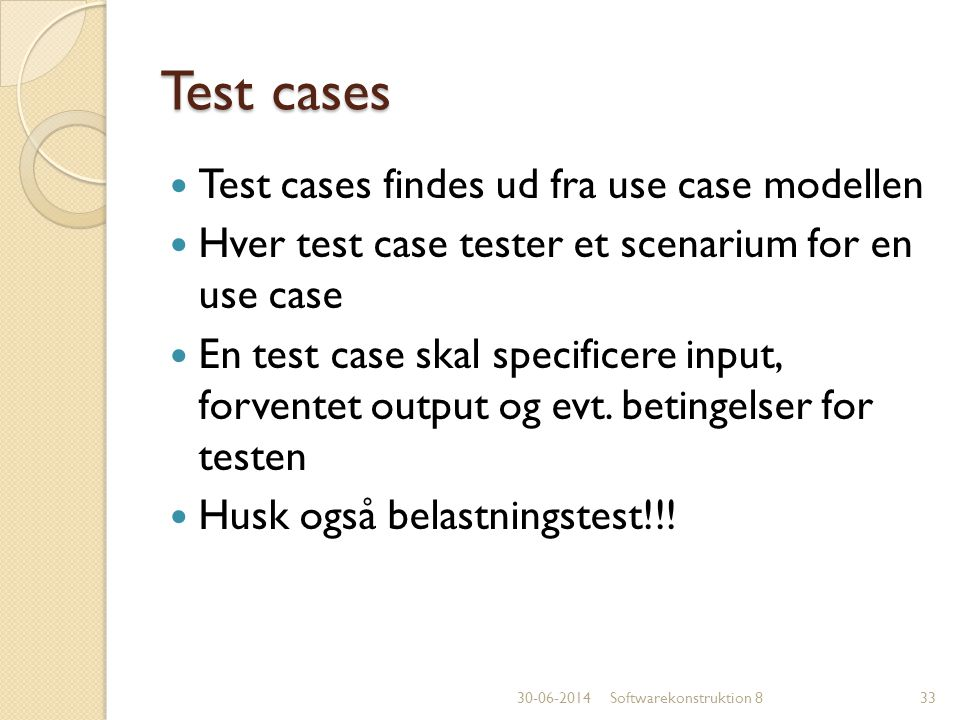 Test cases Test cases findes ud fra use case modellen