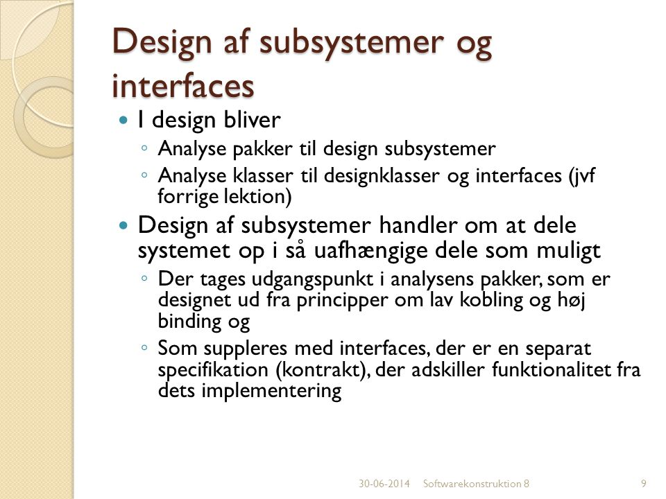 Design af subsystemer og interfaces