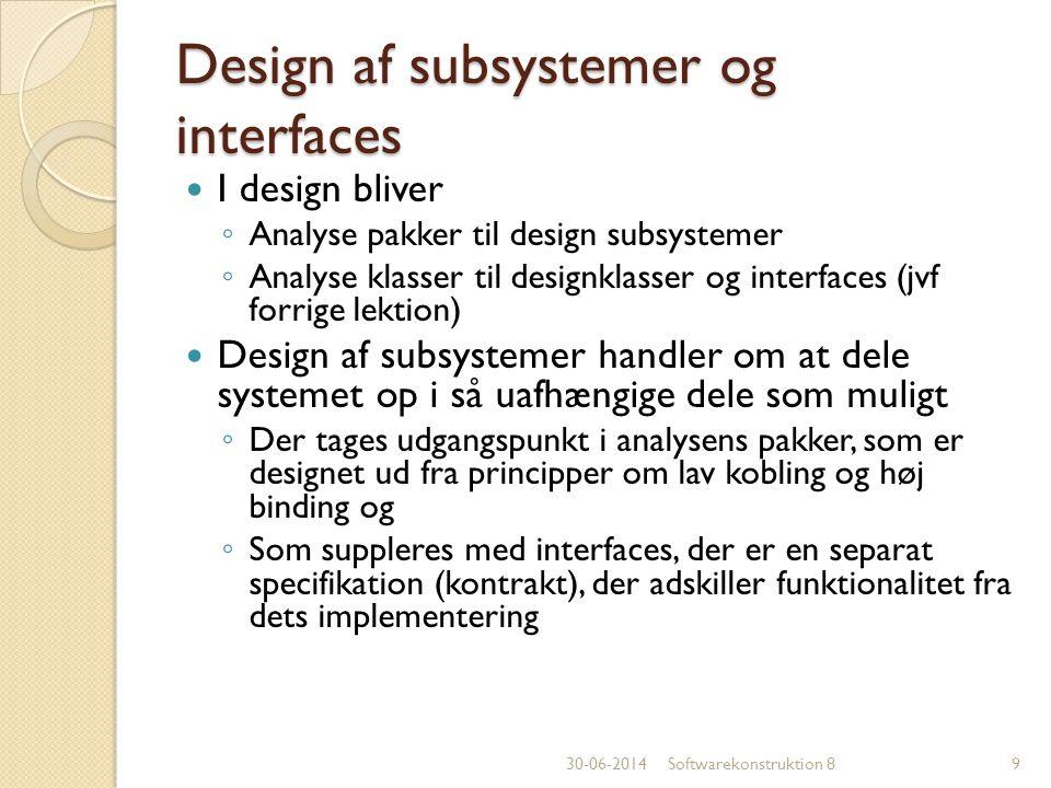 Design af subsystemer og interfaces