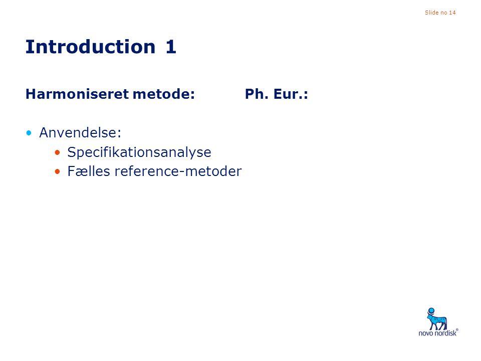 Introduction 1 Harmoniseret metode: Anvendelse: Specifikationsanalyse