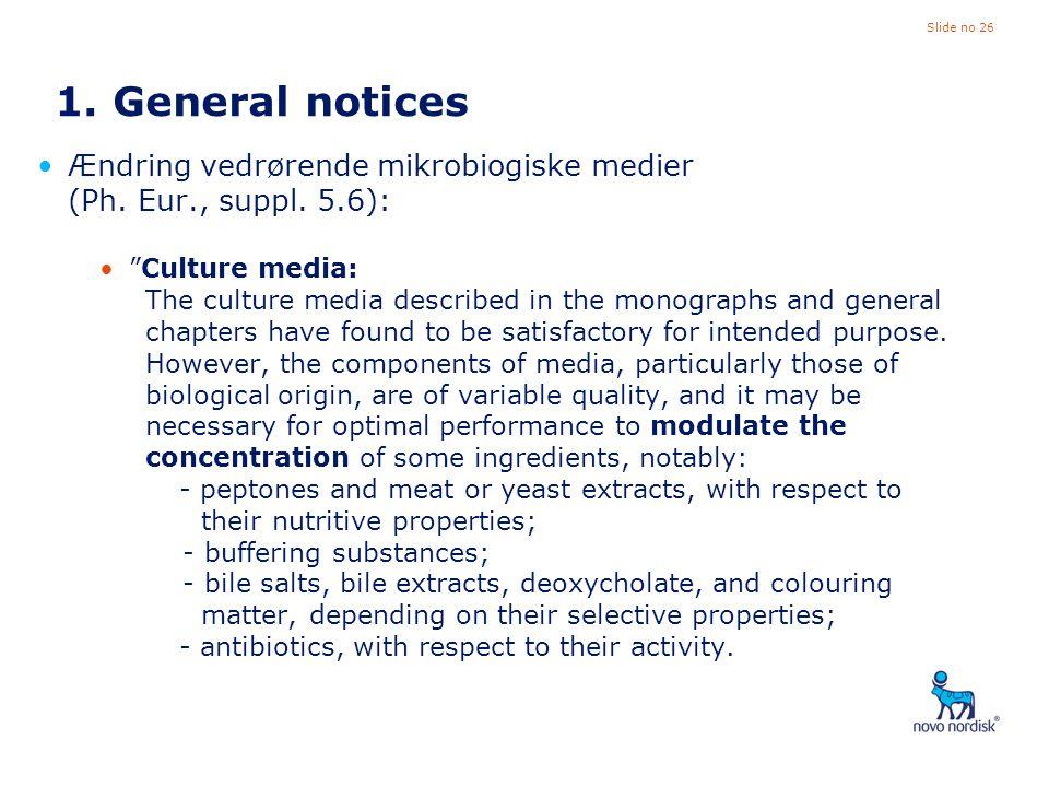 1. General notices Ændring vedrørende mikrobiogiske medier