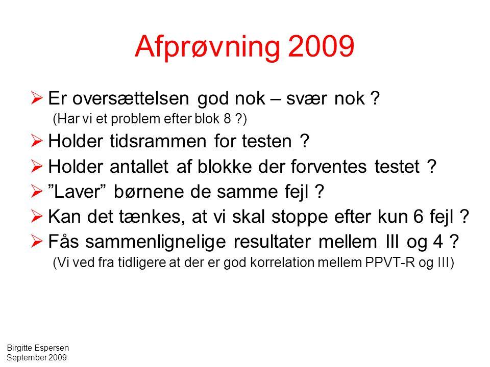 Afprøvning 2009 Er oversættelsen god nok – svær nok
