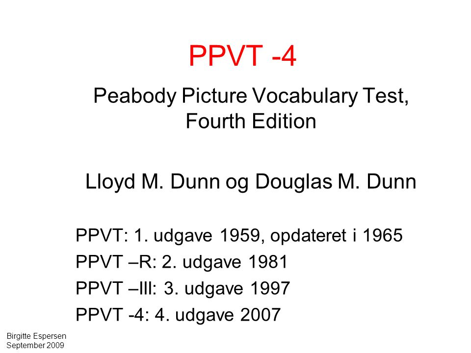 PPVT -4 Peabody Picture Vocabulary Test, Fourth Edition