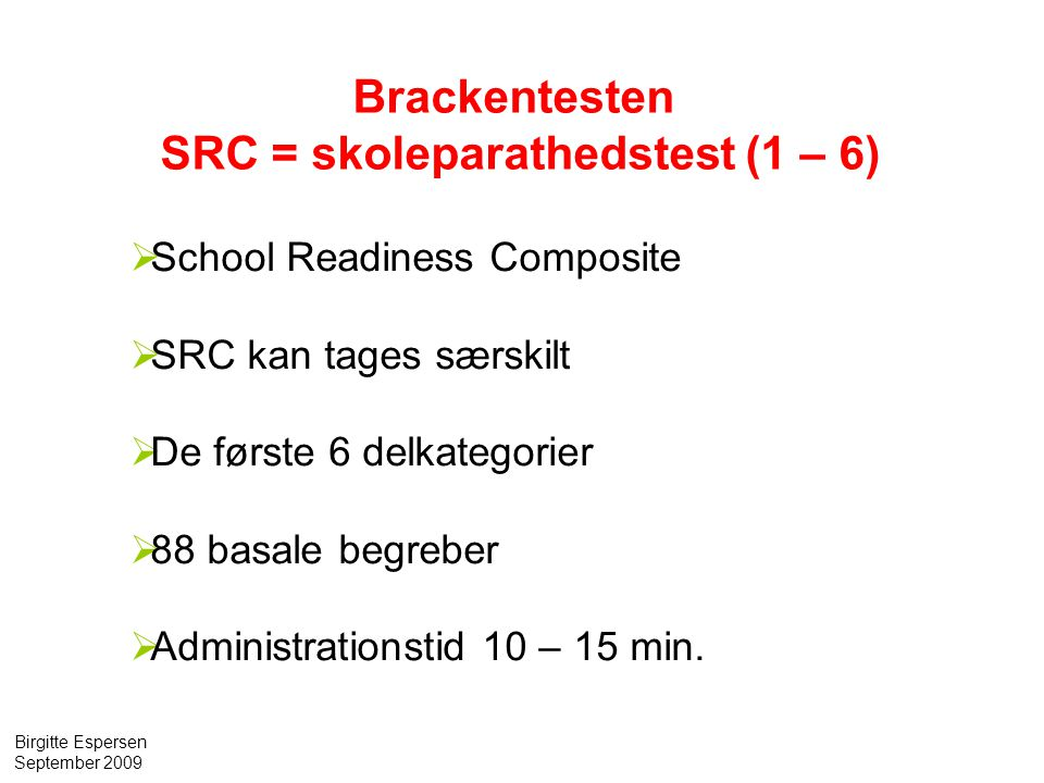 SRC = skoleparathedstest (1 – 6)