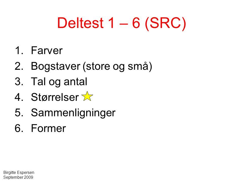 Deltest 1 – 6 (SRC) Farver Bogstaver (store og små) Tal og antal