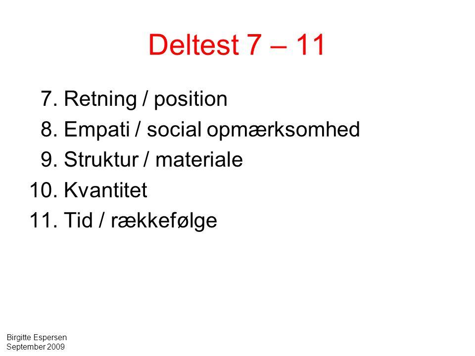 Deltest 7 – 11 7. Retning / position 8. Empati / social opmærksomhed