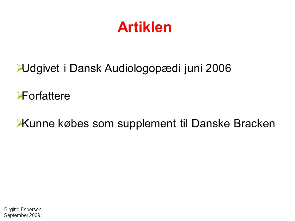 Artiklen Udgivet i Dansk Audiologopædi juni 2006 Forfattere