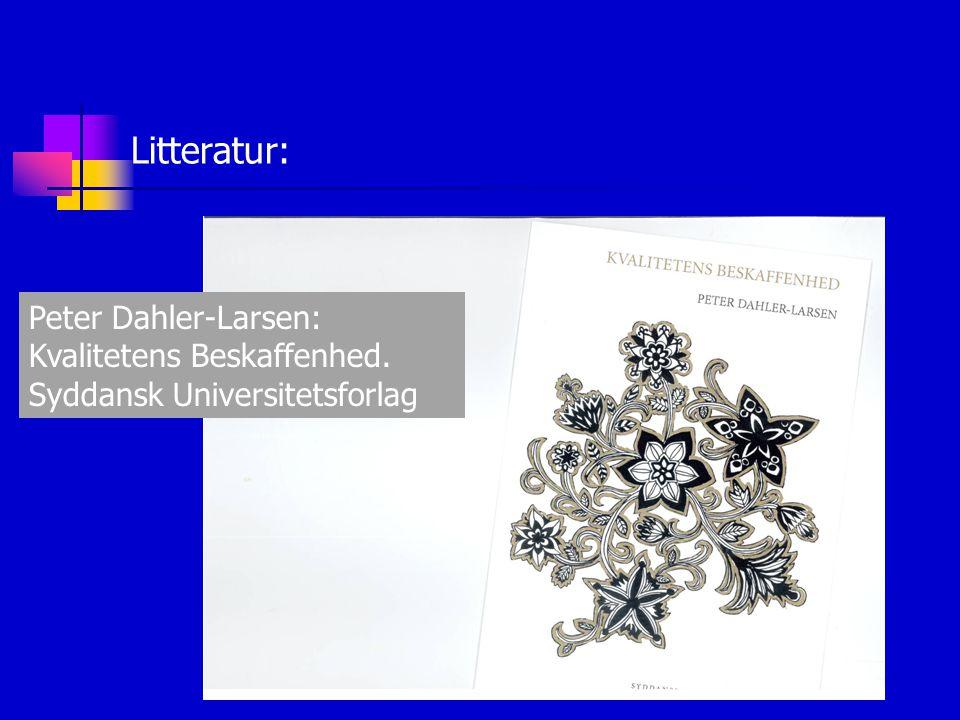 Litteratur: Peter Dahler-Larsen: Kvalitetens Beskaffenhed.