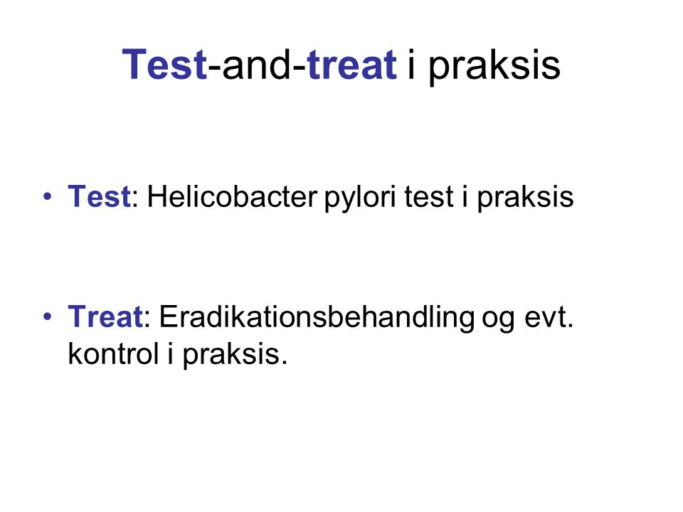 Test-and-treat i praksis