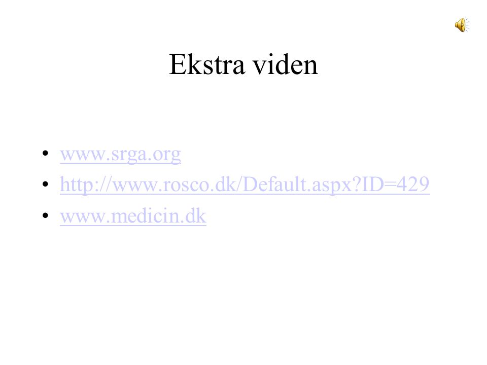 Ekstra viden www.srga.org http://www.rosco.dk/Default.aspx ID=429