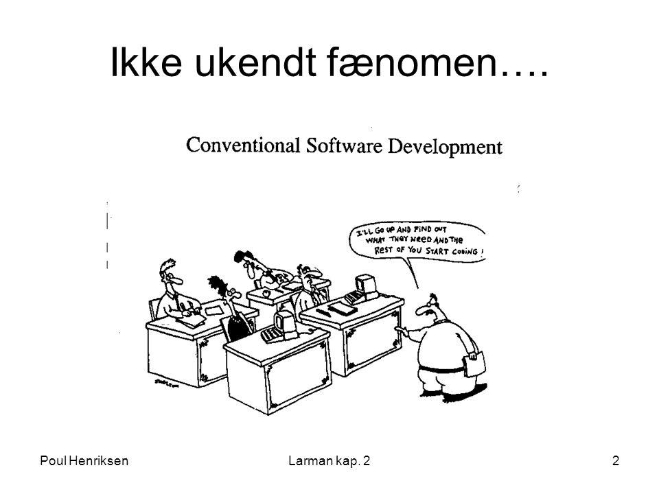 Ikke ukendt fænomen…. Poul Henriksen Larman kap. 2