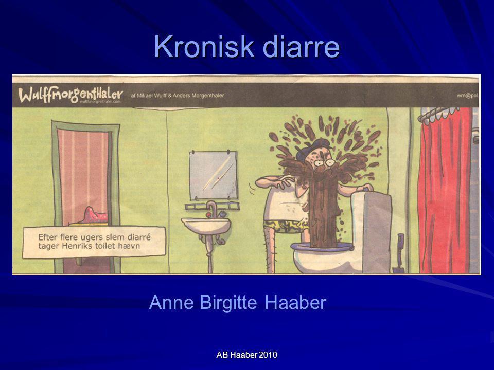 Kronisk diarre Anne Birgitte Haaber AB Haaber 2010