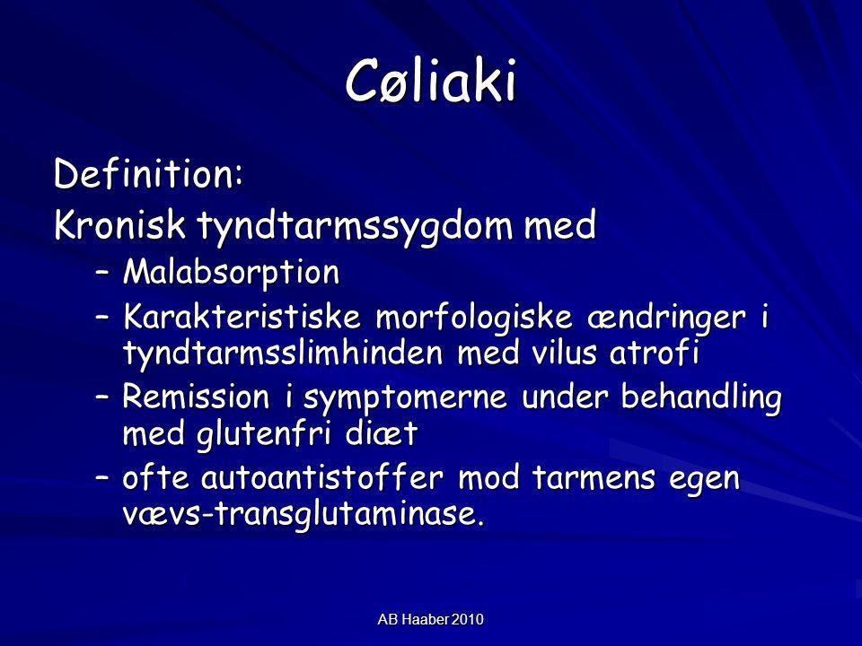 Cøliaki Definition: Kronisk tyndtarmssygdom med Malabsorption