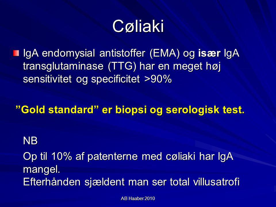 Cøliaki IgA endomysial antistoffer (EMA) og især IgA transglutaminase (TTG) har en meget høj sensitivitet og specificitet >90%